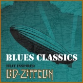 Blues Classics That Inspired Led Zeppelin