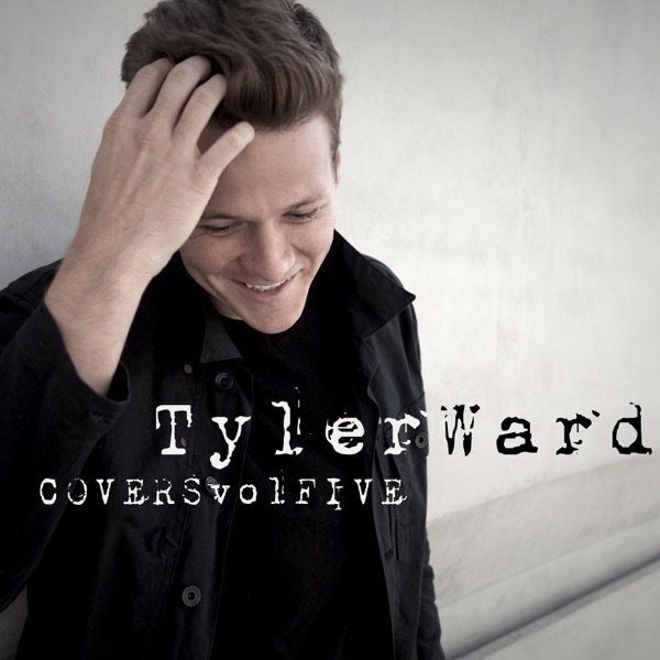 Tyler Ward Covers Vol 5 Tyler Ward CD cover