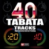 40 TABATA Tracks - High Intensity Interval Training (20 Second Work and 10 Second Rest Cycles), Power Music Workout