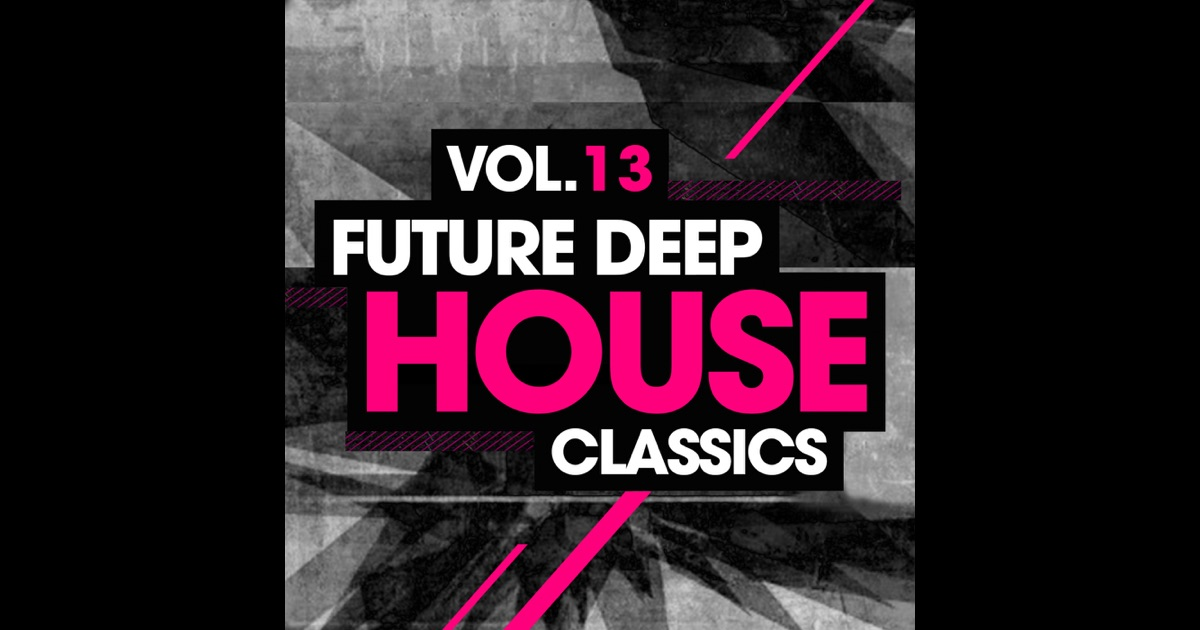 Apple music various artists future deep house classics for Classic house mastercuts vol 3