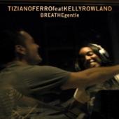 Breathe Gentle (feat. Kelly Rowland) - EP