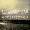Francesco Rossi ft. Ozar... - Godspeed You