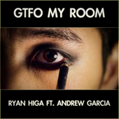GTFO My Room (feat. Andrew Garcia)
