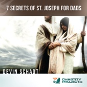 7 Secrets of St. Joseph for Dads