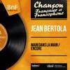 Main dans la main / Encore (feat. Franck Pourcel et son orchestre) [Mono version] - Single, Jean Bertola