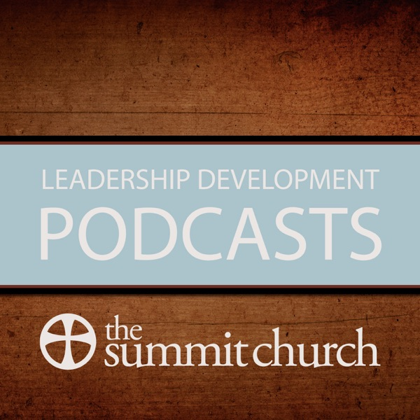 The Summit Church - Leadership Development