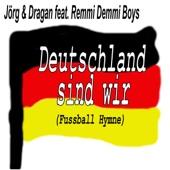 Deutschland sind wir (Fußball Hymne)