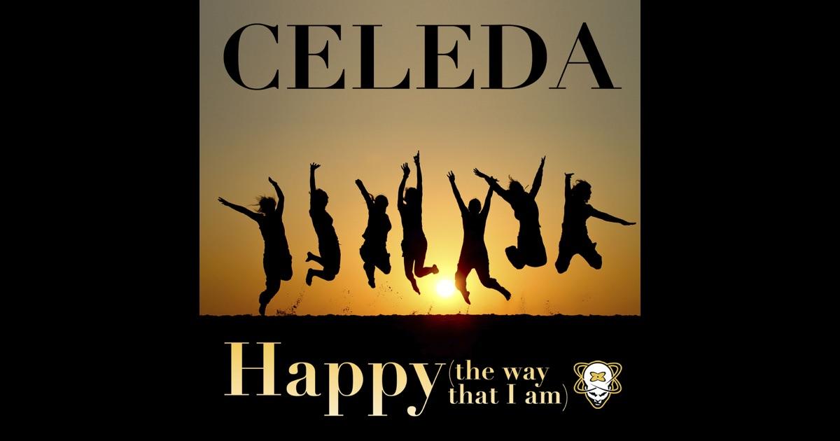Celeda - Happy (The Way That I Am)