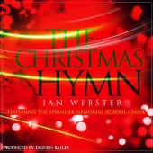 The Christmas Hymn (feat. The Springer Memorial School Choir) - Ian Webster