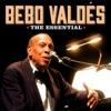 The Essential, Bebo Valdés