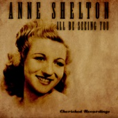 I'll Be Seeing You - Anne Shelton