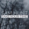 Take Your Time (Deluxe Single), Sam Hunt