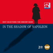In the Shadow of Napoleon - Best Selections for Concert Band