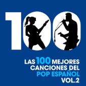 Las 100 Mejores Canciones del Pop Español, Vol. 2