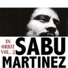 In Orbit, Vol. 2, Sabu Martinez