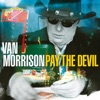 Pay the Devil, Van Morrison