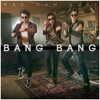 Bang Bang - Single, MAX, Sam Tsui & Kurt Schneider