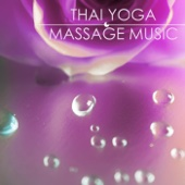 Thai Yoga Massage Music: Background Atmospheric Songs, Massage Therapy Atmospheres