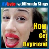 How To Get a Boyfriend (feat. Miranda Sings)