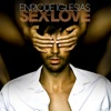 SEX AND LOVE, Enrique Iglesias