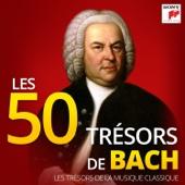 Les 50 Trésors de Bach - Les Trésors de la Musique Classique