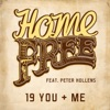 19 You + Me (feat. Peter Hollens) - Single, Home Free