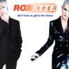 Don't Bore Us - Get To the Chorus! Roxette's Greatest Hits.