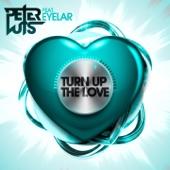 Turn Up the Love (feat. Eyelar)