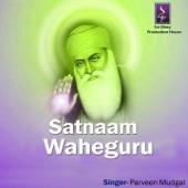 Satnaam Waheguru - Parveen Mudgal