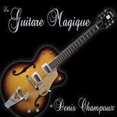 Guitare Magique De Denis Champoux