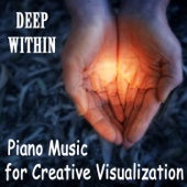 Piano Music for Creative Visualization: Deep Within