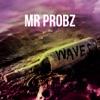 Start:11:39 - Mr. Probz - Waves