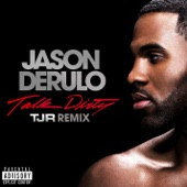 Talk Dirty (feat. 2 Chainz) [TJR Remix] - Single