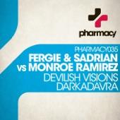 Devilish Visions / DarKadavra (Fergie vs. Sadrian vs. Monroe Ramirez) - Single