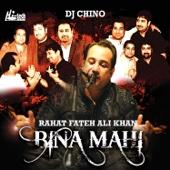 Bina Mahi (feat. DJ Chino)