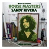 Defected Presents House Masters - Sandy Rivera (Third Edition)