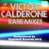 Victor Calderone Rare Mixes