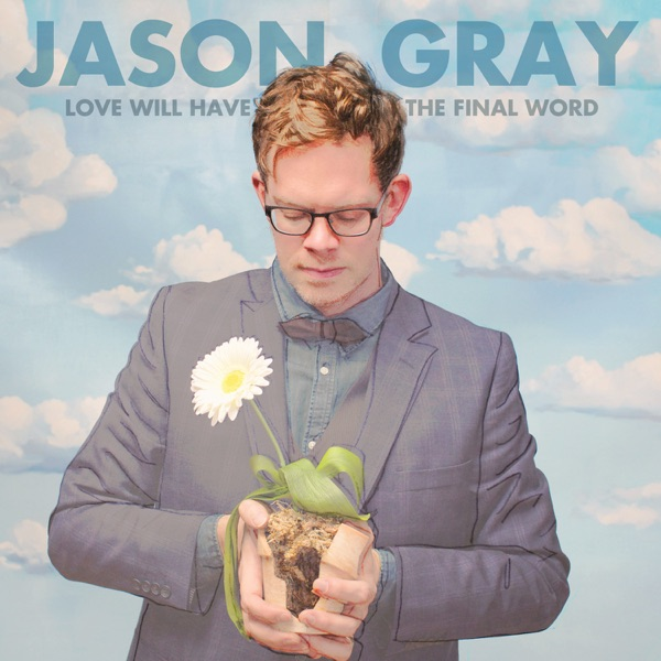 With Every Act of Love by Jason Gray