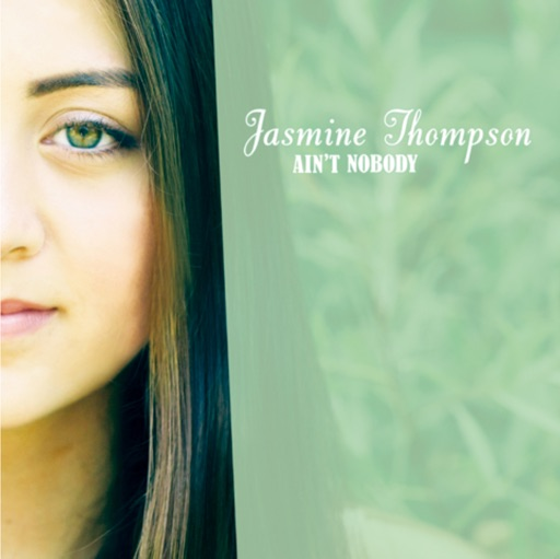 Ain't Nobody - Jasmine Thompson