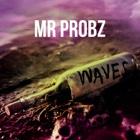 MR. PROBZ Waves