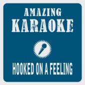 Hooked on a Feeling (Karaoke Version) [Originally Performed By Blue Swede]