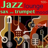100 + Jazz Lounge, Vol. 2 (Sax and Trumpet Mood) - Various Artists