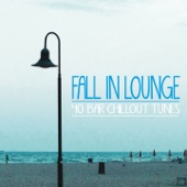 Fall in Lounge (40 Bar Chillout Tunes)