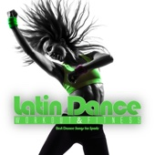 Latin Dance Workout & Fitness - Best Dance Songs for Sports