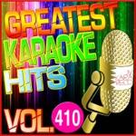 Greatest Karaoke Hits, Vol. 410 (Karaoke Version)