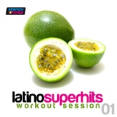 Latino Super Hits Workout Session 01 (135 Bpm Mixed Workout Music Ideal for Step and Body Workout)