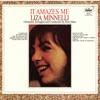 It Amazes Me, Liza Minnelli