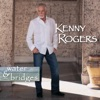 Water & Bridges, Kenny Rogers