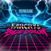 Far Cry 3 Blood Dragon (Original Game Soundtrack)