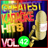 Greatest Karaoke Hits, Vol. 42 (Karaoke Version)